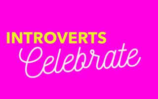 Introverts Celebrate